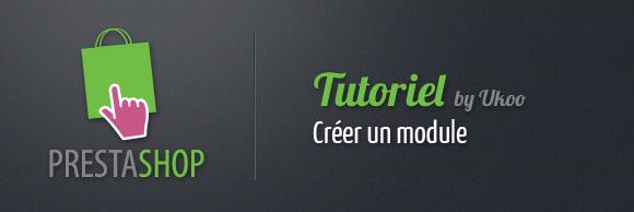tutoriel Ukoo sur la création de modules PrestaShop