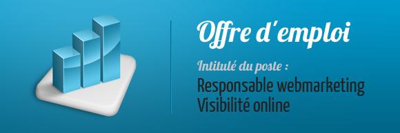 Offre d'emploi : Responsable webmarketing - Visibilité online