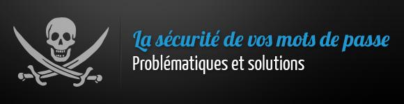 La sécurité de vos mots de passe, problématiques et solutions