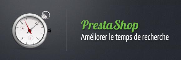 PrestaShop : Améliorer le temps de recherche