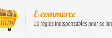 E-commerce : 10 règles indispensables pour se lancer