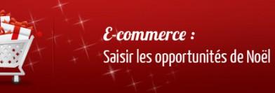 E-commerce : saisir les opportunités de Noël