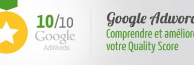 Quality Score Google Adwords : comprendre et améliorer le niveau de qualité de vos campagnes