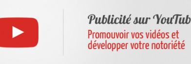 Publicité sur YouTube : promouvoir vos vidéos et développer votre notoriété