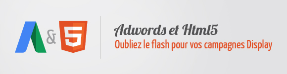 HTML5, Flash & Adwords