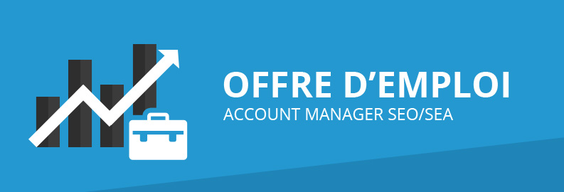 Offre d'emploi : Account Manager SEO/SEA